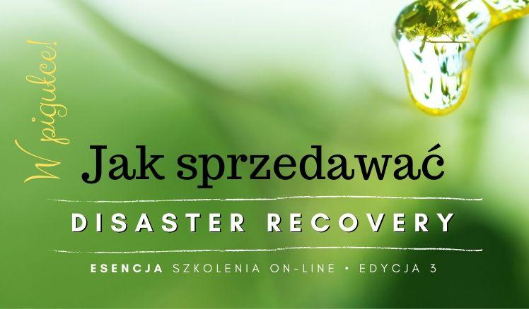 Jak sprzedawać Disaster Recovery w Pigułce!